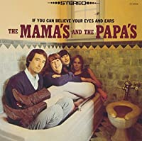If You Can Believe Your Eyes & Ears by Mamas & The Papas (2013-09-03)