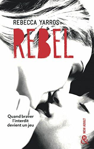 Rebel : Après Wilder et Nova, la suite de la série New  Adult tant attendue - Les Renegades T3 (&H) par [Rebecca Yarros]