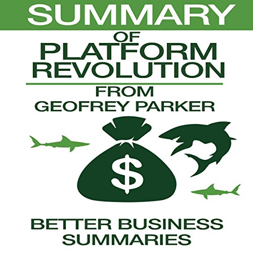 Summary of Platform Revolution from Geoffrey G. Parker, Marshall W. Van Alstyne, and Sangeet Paul Choudary audiobook cover art