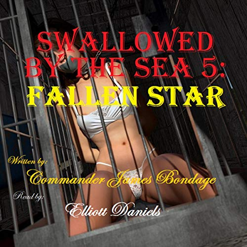 Swallowed by the Sea 5: Fallen Star Audiobook By Commander James Bondage cover art