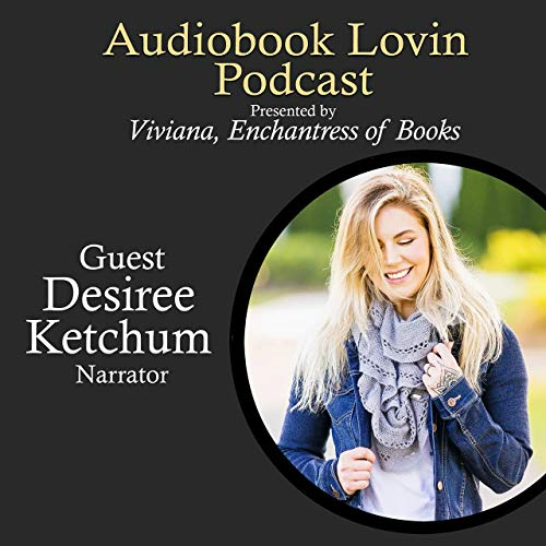 Audiobook Lovin' Podcast - S2 Ep 8 - Desiree Ketchum Podcast By  cover art