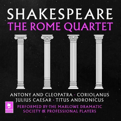 Shakespeare: The Rome Quartet: Antony and Cleopatra, Coriolanus, Julius Caesar, Titus Andronicus cover art