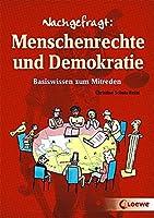 Nachgefragt: Menschenrechte und Demokratie: Basiswissen zum Mitreden