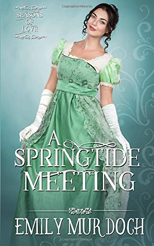 A Springtide Meeting: A Regency Romance