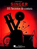 101 Secretos De Costura/101 Sewing Secrets (Singer Sewing Reference Library)