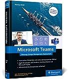 Microsoft Teams: Planung, Change Management, Deployment. Über 500 Seiten zum professionellen Einsatz von Teams im Unternehmen