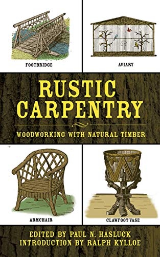 Rustic Carpentry: Woodworking with Natural Timber by [Paul N. Hasluck, Ralph Kylloe]