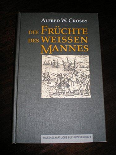 Die Früchte des weißen Mannes. Ökologischer Imperialismus 900-1900