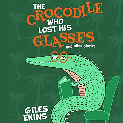 The Crocodile Who Lost His Glasses cover art