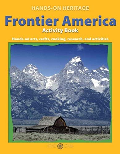 Hands-on HeritageTM Activity Book, Frontier America by Edupress