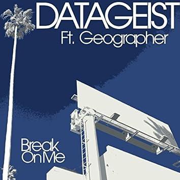 Break on Me (feat. Geographer)