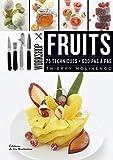 Workshop Fruits. 75 techniques, 600 pas à pas