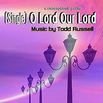 O Lord Our Lord - Single
