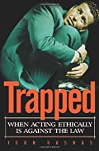 Trapped: When Acting Ethically is Against the Law
