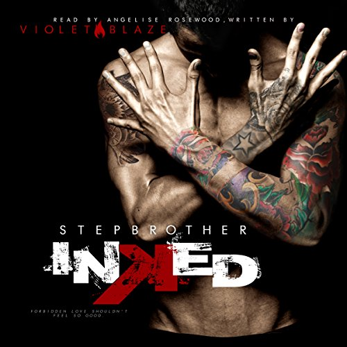 Stepbrother Inked                   By:                                                                                                                                 Violet Blaze                               Narrated by:                                                                                                                                 Angelise Rosewood                      Length: 9 hrs and 42 mins     155 ratings     Overall 4.2