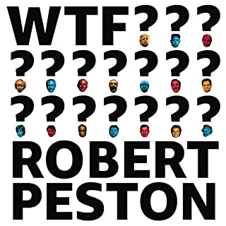 WTF?     What have we done? Why did it happen? How do we take back control?              By:                                                                                                                                 Robert Peston                               Narrated by:                                                                                                                                 Robert Peston,                                                                                        Luke Thompson                      Length: 8 hrs and 3 mins     434 ratings     Overall 4.5