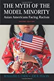 The Myth of the Model Minority: Asian Americans Facing Racism, Second Edition