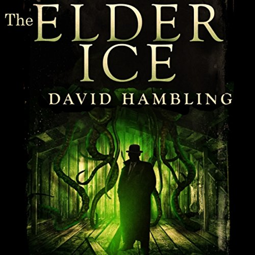 The Elder Ice: A Harry Stubbs Adventure Audiobook By David Hambling cover art