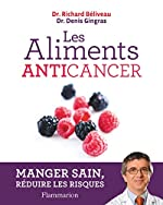 Les aliments anticancer de Richard Béliveau