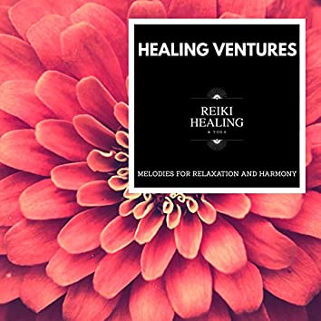 Healing Ventures - Melodies For Relaxation And Harmony