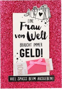 100% Glitzer Geburtstagskarte Anlasskarte Klappkarte10496-017: Eine Frau von Welt braucht immer Geld.