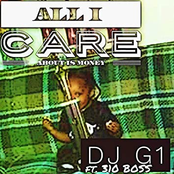 ALL I Care About IS Money (feat. 310 Boss)