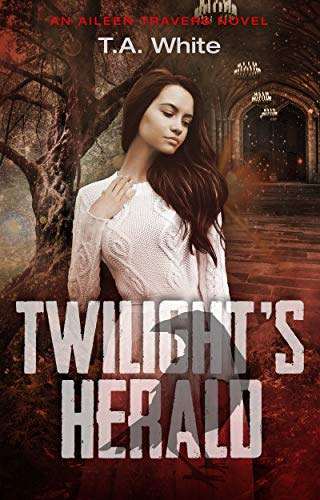 Twilight's Herald (An Aileen Travers Novel Book 5)