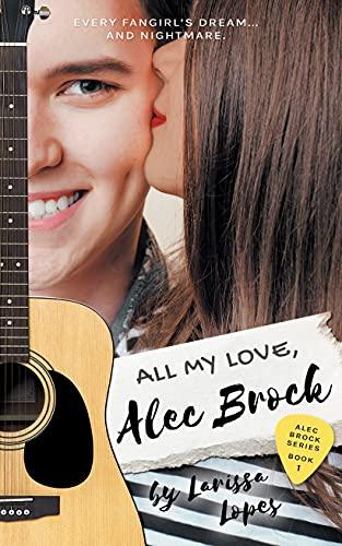 All My Love, Alec Brock (Alec Brock Series Book 1) by [Larissa Lopes]