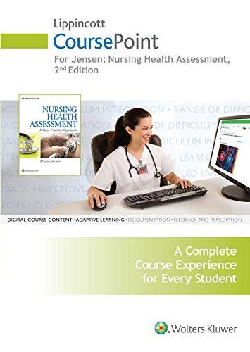 Nursing Health Assessment Lippincott Coursepoint Access Card: A Best Practice Approach