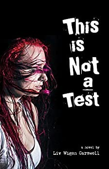 This is not a Test by [Liv Wigen Carswell]