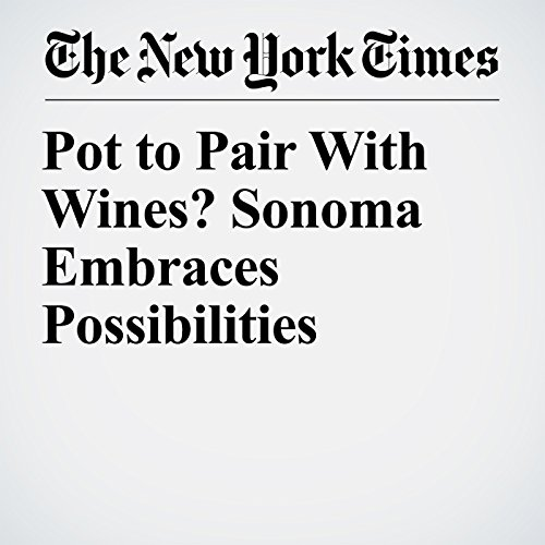 Pot to Pair With Wines? Sonoma Embraces Possibilities audiobook cover art