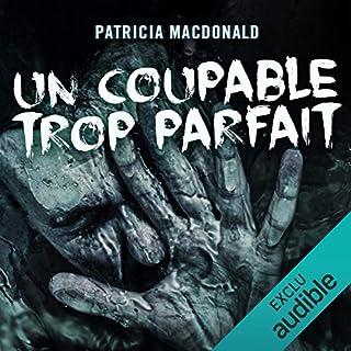 Un coupable trop parfait                   De :                                                                                                                                 Patricia MacDonald                               Lu par :                                                                                                                                 Simone Hérault                      Durée : 14 h et 40 min     20 notations     Global 4,2