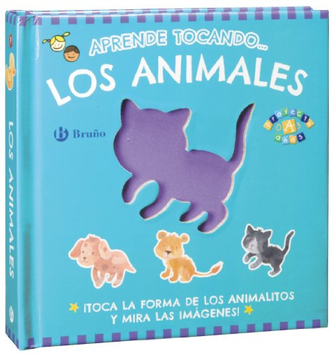 Aprende tocando... los animales (Castellano - A Partir De 0 Años - Proyecto De 0 A 3 Años - Libros Sensoriales)