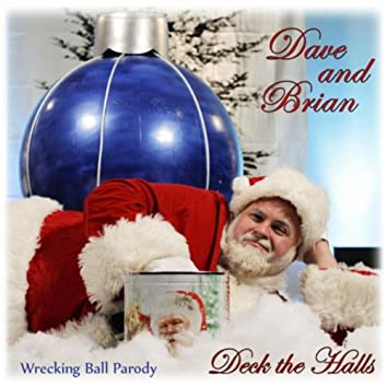 """Deck the Halls (Parody of """"Wrecking Ball"""")"""