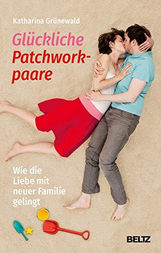Glückliche Patchworkpaare: Wie die Liebe mit neuer Familie gelingt