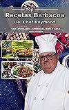 Top Recetas Barbacoa del Chef Raymond: Con Información nutricional, dieta y salud cada receta
