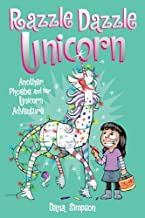 Razzle Dazzle Unicorn (Phoebe and Her Unicorn Series Book 4): Another Phoebe and Her Unicorn Adventure (Volume 4)