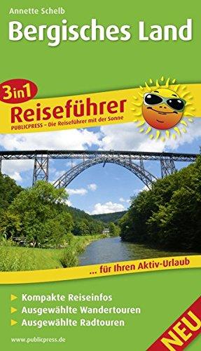 Bergisches Land: 3in1-Reiseführer für Ihren Aktiv-Urlaub, kompakte Reiseinfos, ausgewählte Rad- und Wandertouren, exakte Karten im idealen Maßstab (Reiseführer: RF)