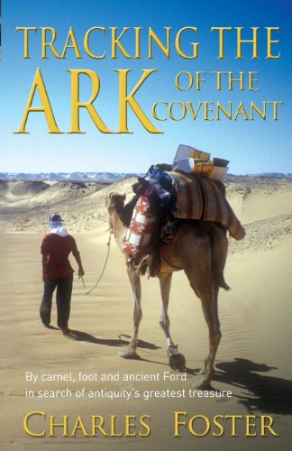 Tracking the Art of the Covenant: By camel, foot and ancient Ford in search of antiquity's greatest treasu