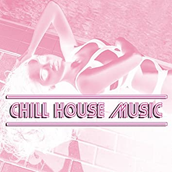 Chill House Music