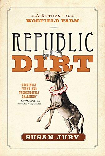 Republic Of Dirt: A Return to Woefield Farm