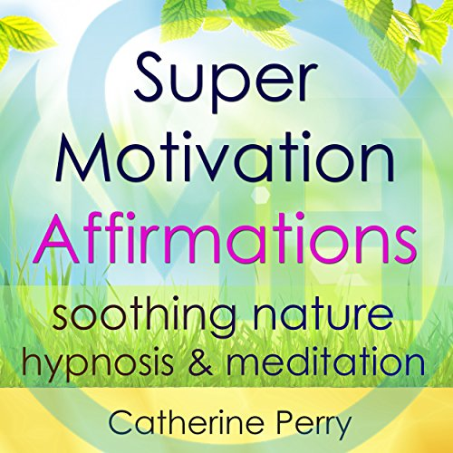 Super Motivation Positive Affirmations audiobook cover art