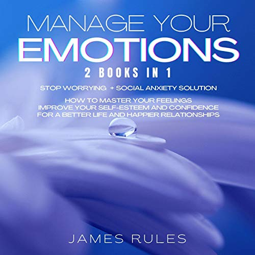 Manage Your Emotions: 2 Books in 1 cover art