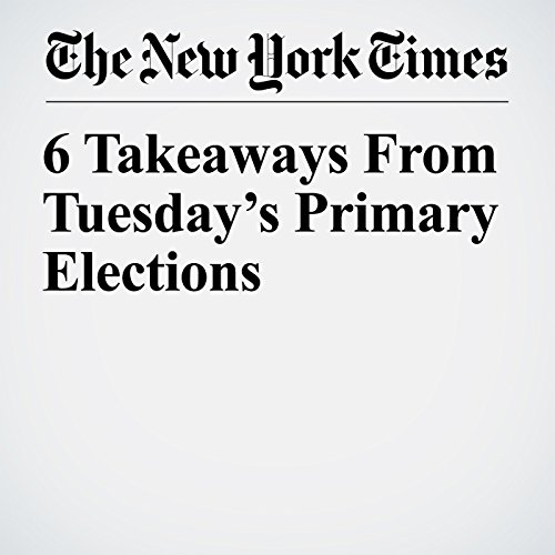 6 Takeaways From Tuesday's Primary Elections copertina
