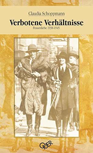 Verbotene Verhältnisse: Frauenliebe 1938-1945