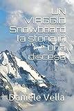 UN VIAGGIO Snowboard la storia in una discesa