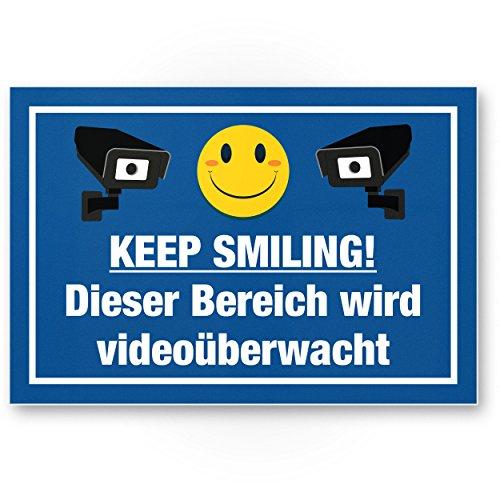 Keep Smiling - Bereich wird Videoüberwacht/Videoüberwachung Kunststoff Schild lustig - Hinweis/Hinweisschild Videoüberwacht - Warnhinweis