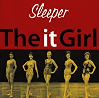 The It Girl by Sleeper (2005-05-20)