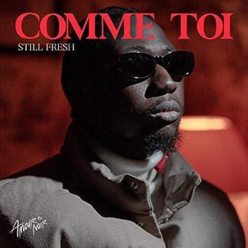 COMME TOI