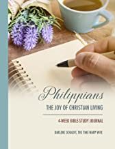 Philippians: The Joy of Christian Living - 4-Week Bible-Study Journal